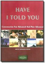 Have i told you - conversation for advanced and po - Armazem -