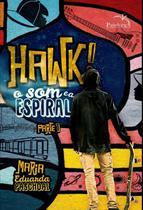 Hawk! - o som e a espiral - parte 1 - Pandorga
