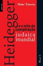 Heidegger e o mito da conspiração judaica mundial - Mauad X