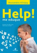 Help! me eduque - prepare seu filho para lidar com o mundo - Intelitera