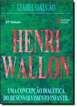 Henri Wallon: Uma Concepção Dialética do Desenvolvimento Infantil - Vozes
