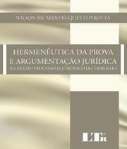 Hermeneutica Da Prova E Argumentacao Juridica - Ltr -