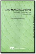 Hermeneutica do mar, a: um estudo sobre a poetica - Tempo brasileiro