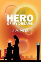 Hero of My Dreams - Outskirts Press