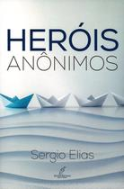 Heróis anonimos - Editora Danprewan -