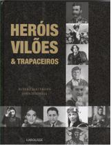 Herois, viloes e trapaceiros - Lafonte