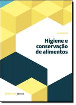 Higiene e Conservação de Alimentos - Coleção Alimentos - Senai
