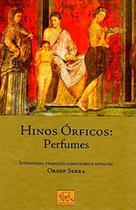 Hinos Órficos - Perfumes - Odysseus -