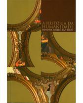 História da humanidade, A - Van Loon, Hendrik Willem