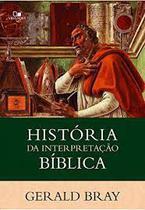 História da Interpretação Biblia - Gerald Bray - Vida Nova -