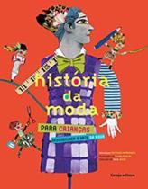 História da moda para crianças descobrirem a arte da moda - Hedra