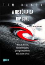 História da Rip Curl, A - Gaia
