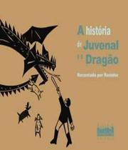 Historia De Juvenal E O Dragao, A - Projeto -