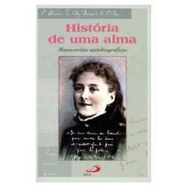 História de Uma Alma - S. Teresinha do Menino Jesus - Paulus Editora