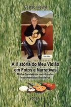 História do meu violão em fotos e narrativas, a - Scortecci Editora -
