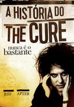 Historia do the cure, a - Ediçoes Ideal