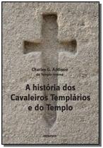 Historia dos cavaleiros templarios e do templo, a - Contraponto -