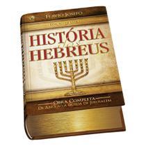 História dos Hebreus Edição de Luxo - Cpad -