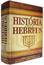 História Dos Hebreus Edição Luxo - Cpad