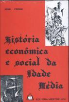 História Econômica e Social da Idade Média - Mestre jou -