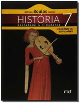 HISTORIA, SOCIEDADE  CIDADANIA - 7o ANO - CADERNO - Ftd