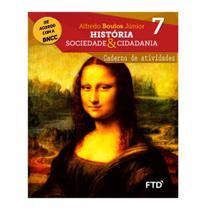 História Sociedade e Cidadania  Cad. Atividades  7 ano - Ftd - Didatico