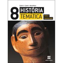 História Temática - Terra e Propriedade - 8º Ano - 7ª Série - 3ª Ed. 2011 - Scipione -