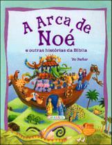Histórias da Bíblia: A Arca de Noé - Girassol