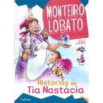 Histórias de Tia Nastácia - Monteiro Lobato - Lafonte