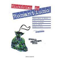 Histórias do Romantismo - Col. O Prazer da Prosa - 2ª Ed. - Scipione
