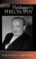 Historical Dictionary of Heideggers Philosophy - Rowman & Littlefield Publishing Group Inc -
