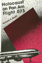 Holocaust on Pan Am Flight 073 - Lulu Press