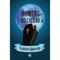 Homens do caixão - Scortecci Editora -