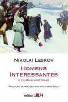Homens Interessantes E Outras Historias - Editora 34 -