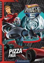 Hot Wheels: Battle Force 5 - Pizza fria - Fundamento -