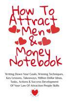 How To Attract Men & Money Notebook - Inge baum -