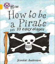How To Be A Pirate In 10 Easy Stages - Collins