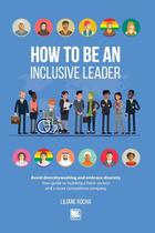 How to be an inclusive leader - your guide to building a fairer society and a more competitive company - Scortecci Editora