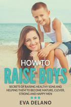 How to Raise Boys - Mihails Konoplovs