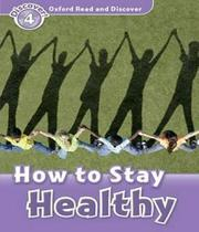 How To Stay Healthy - Level 4 - Oxford -