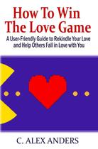 How to Win the Love Game - Cristian a. miller