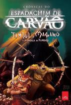 Hq - crônicas do espadachim de carvão: tamtul e magano e a ameaça de rumbaba - Leya