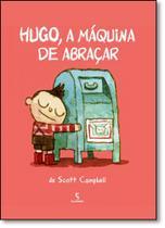 Hugo, a Máquina de Abraçar - Salamandra - Moderna