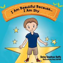 I Am Beautiful Because...I Am Shy - Authorhouse