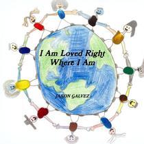 I Am Loved Right Where I Am - Lulu Press