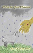 I Am the Good Shepherd - Authorhouse -