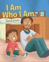 I Am Who I Am - Page Publishing, Inc.
