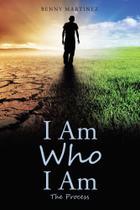 I Am Who I Am - Westbow Press