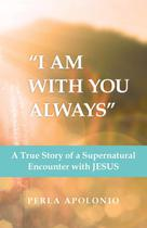 I Am with You Always - Westbow Press -
