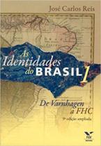 Identidades do brasil, as - vol. 1 - de varnhagen a fhc - Fgv editora -